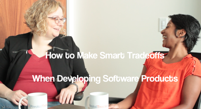 how to make smart tradeoffs when building software products - text