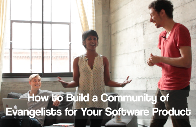 how to build a community of evangelists for your software product - thumbnail